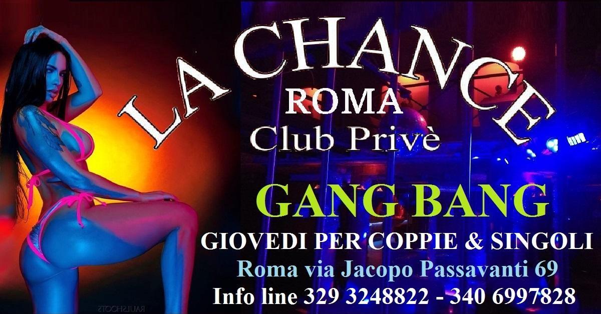 GANG BANG DEL GIOVEDI PER COPPIE E SINGOLI - La Chance a , Roma, Club Privè, Scambisti