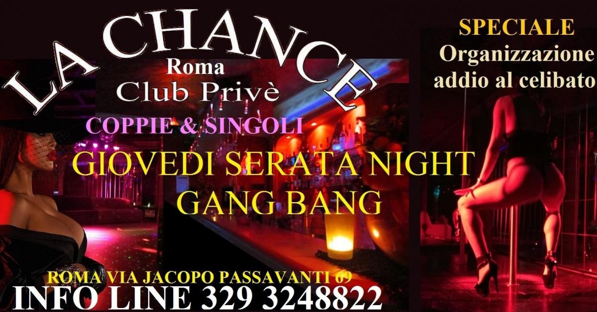 SERATA NIGHT GANG BANG - La Chance a , Roma, Club Privè, Scambisti