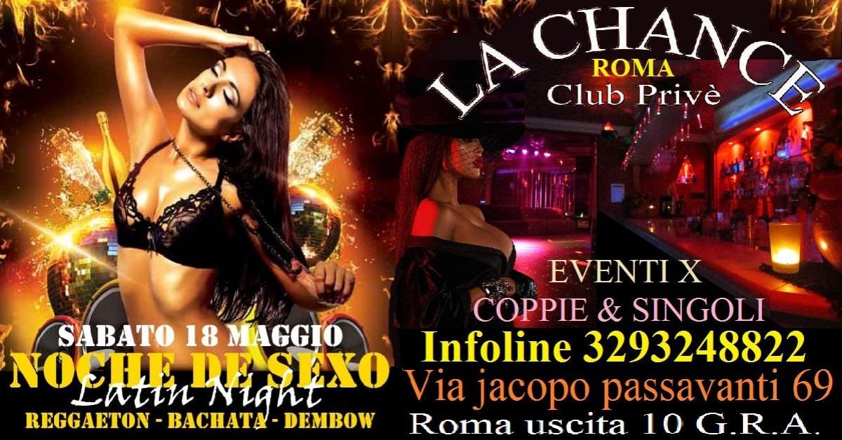 LA NOCHE DEL SEXO IN ESCLUSIVA LA CHANCE LATIN NIGHT - La Chance a , Roma, Club Privè, Scambisti