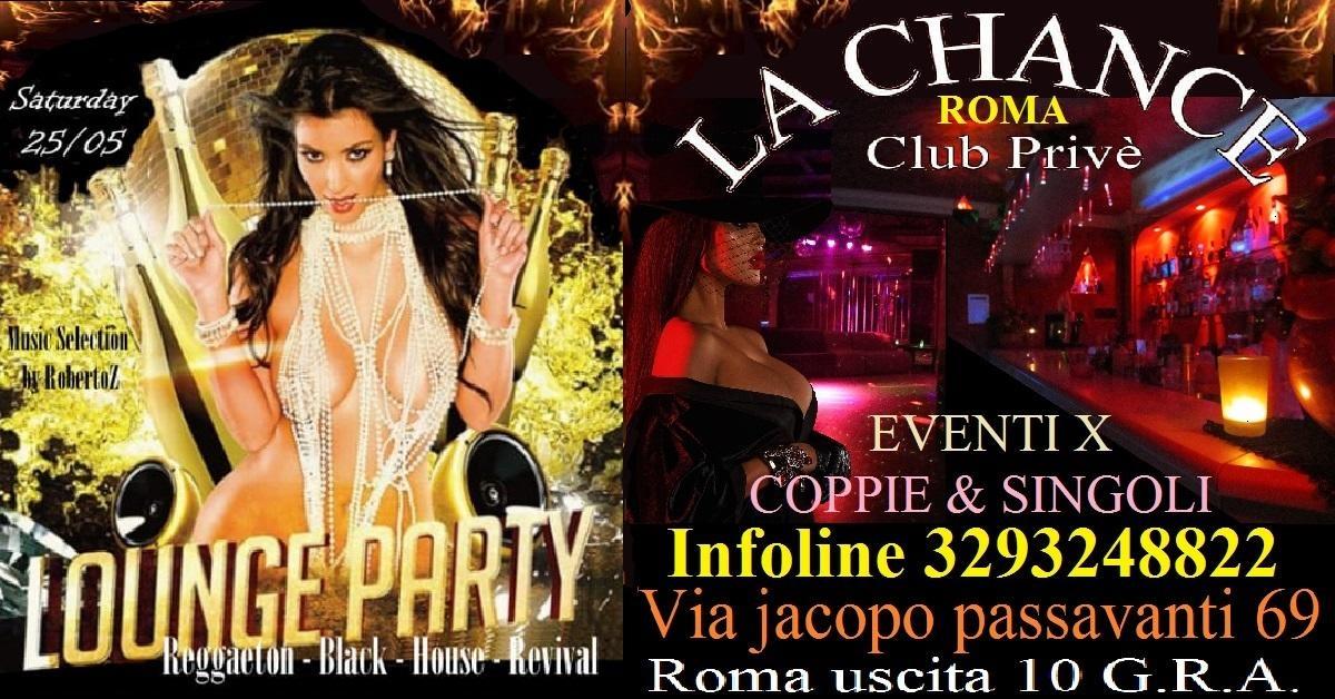 LOUNGE PARTY TRASGRESSIVO PER COPPIE E SINGOLI - La Chance a , Roma, Club Privè, Scambisti