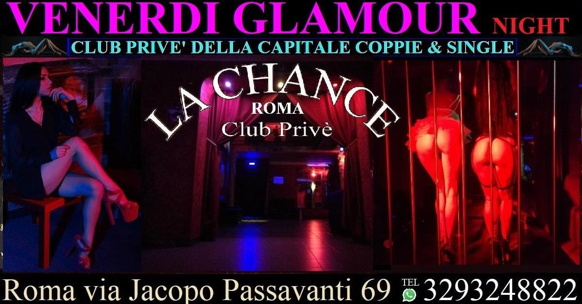 GLAMOUR NIGHT VENERDI - La Chance a , Roma, Club Privè, Scambisti