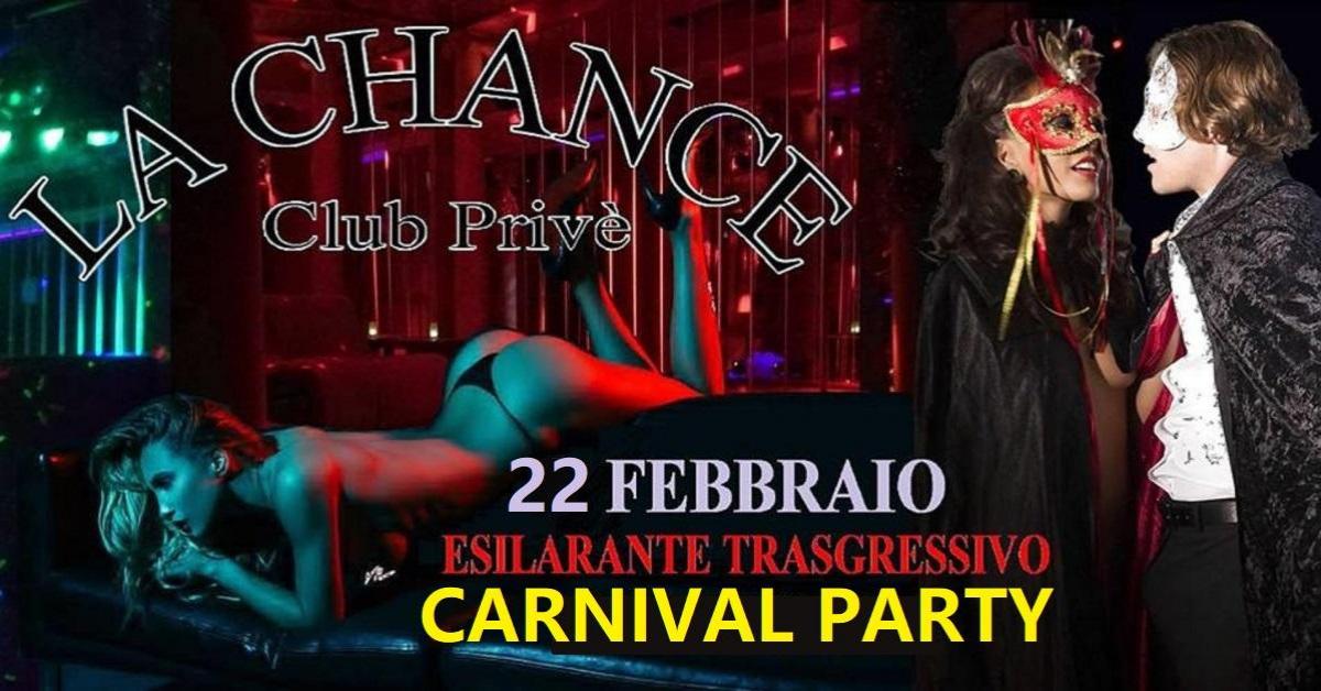 CARNIVAL PARTY - La Chance a , Roma, Club Privè, Scambisti